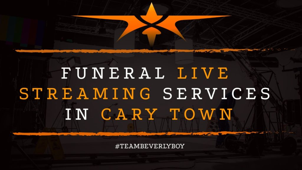 Funeral Live Streaming Services in Cary Town