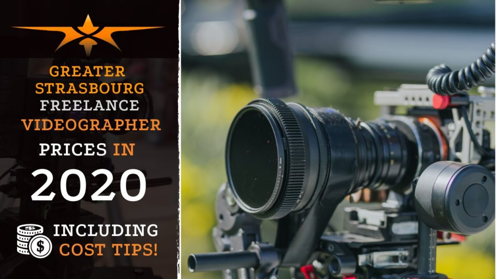 Greater Strasbourg Freelance Videographer Prices in 2020