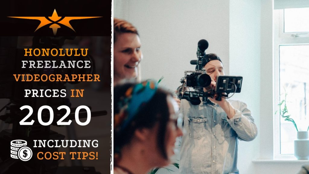 Honolulu Freelance Videographer Prices in 2020