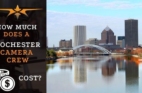 How much does a Rochester camera crew cost-