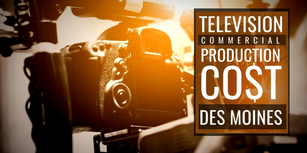 How much does it cost to produce a commercial in Des Moines
