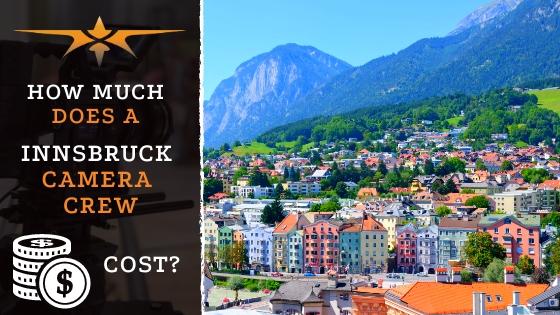 Innsbruck Camera Crew Cost