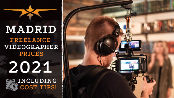 Madrid Freelance Videographer Prices in 2021
