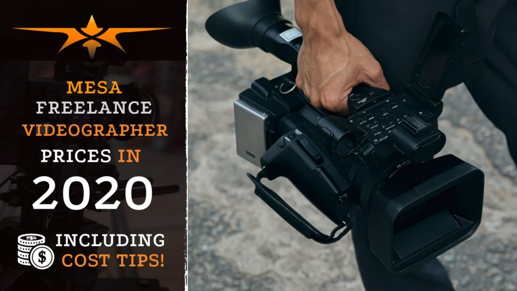 Mesa Freelance Videographer Prices in 2020