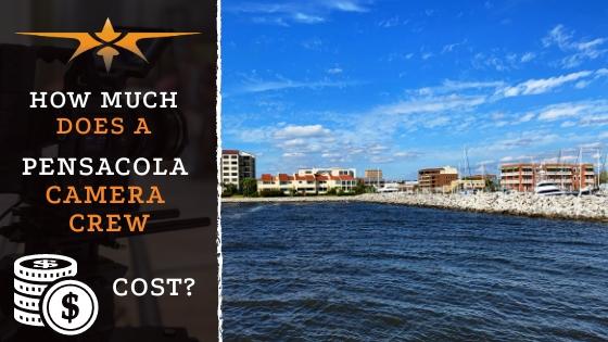 Pensacola camera crew cost
