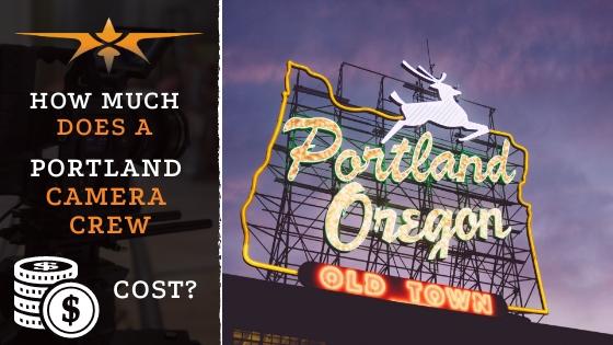 Portland Camera Crew Cost