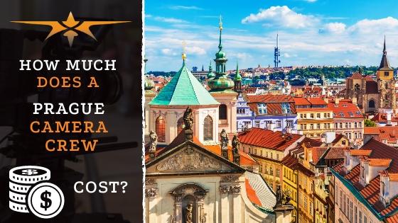 Prague Camera Crew Cost