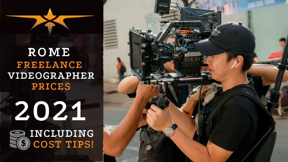 Rome Freelance Videographer Prices in 2021