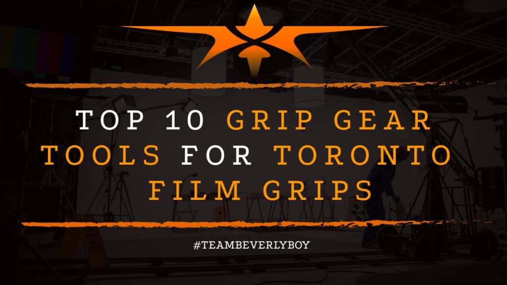 Top 10 Grip Gear Tools for Toronto Film Crews