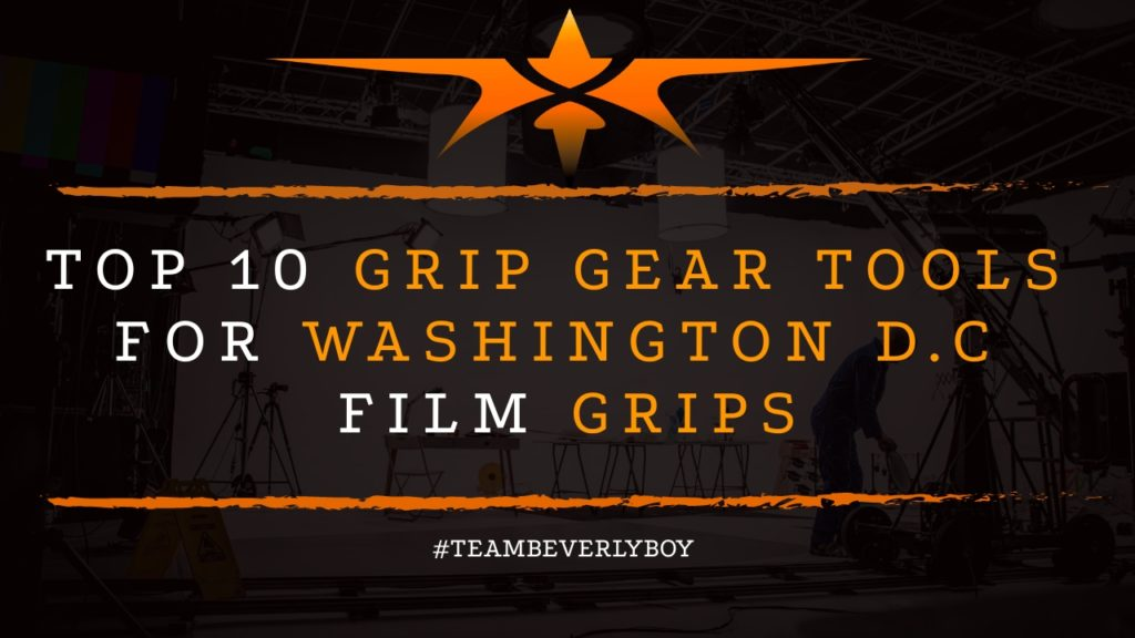 Top 10 Grip Gear Tools for Washington D.C. Film Crews