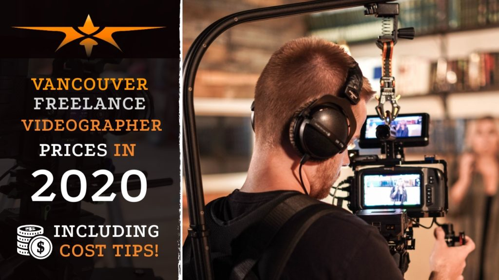 Vancouver Freelance Videographer Prices in 2020
