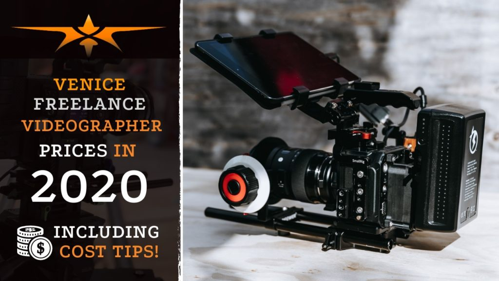 Venice Freelance Videographer Prices in 2020