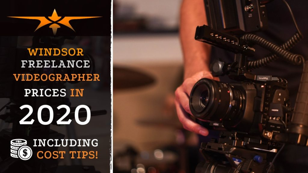 Windsor Freelance Videographer Prices in 2020