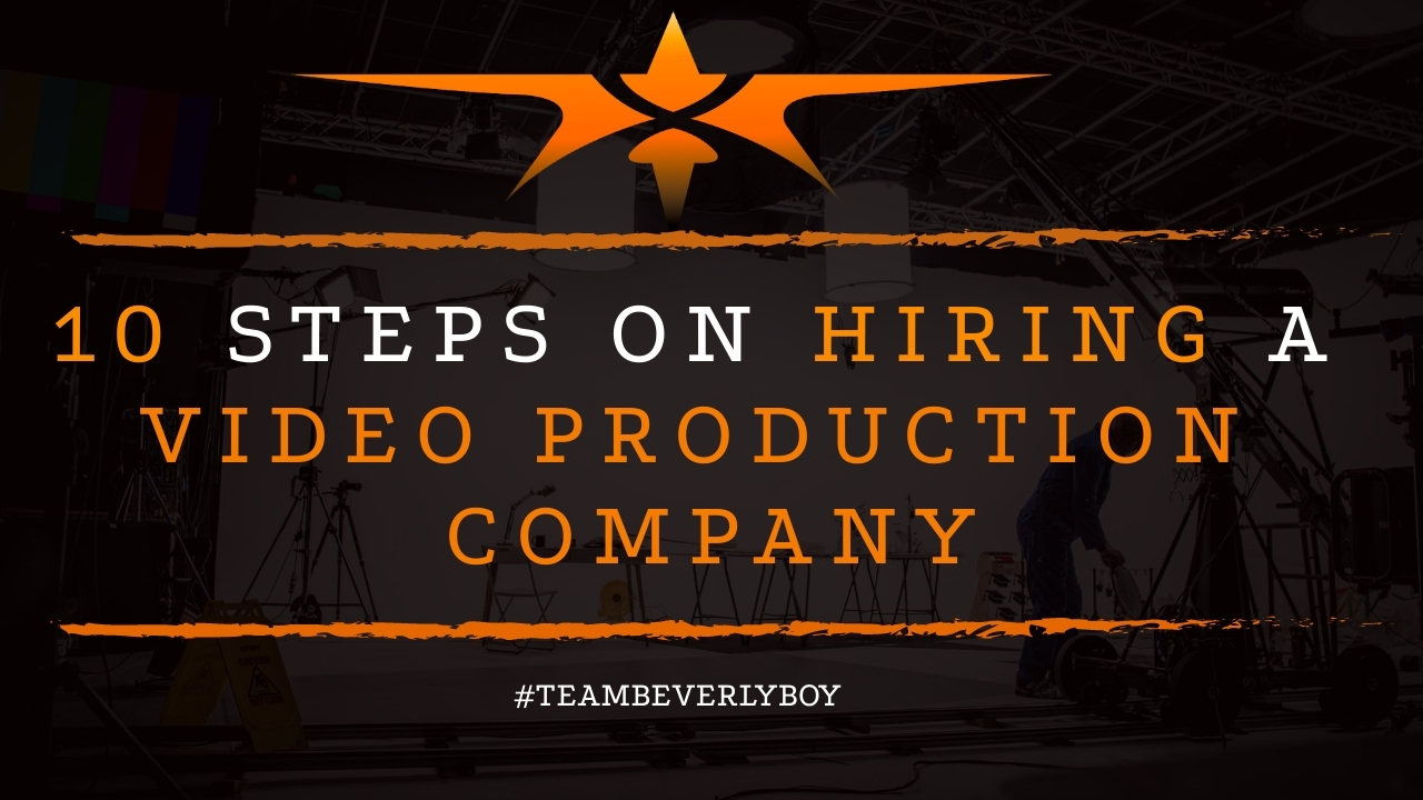 10 steps on hiring a video production company