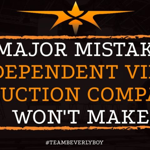 4 Major Mistakes Independent Video Production Companies Won't Make