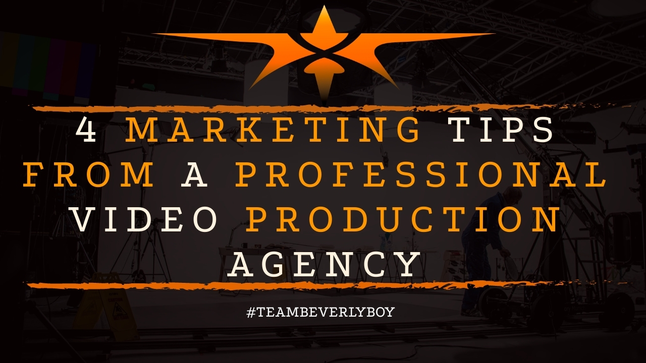 4 Marketing Tips from a Professional Video Production Agency