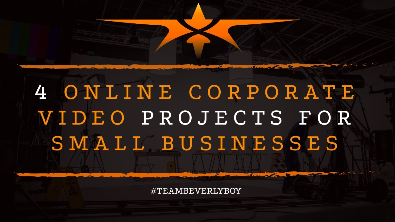 4 Online Corporate Video Projects for Small Businesses