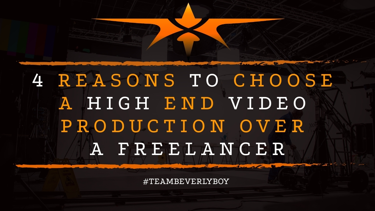 4 Reasons to Choose a High End Video Production Over a Freelance
