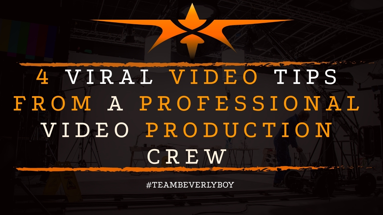 4 Viral Video Tips from a Professional Video Production Crew