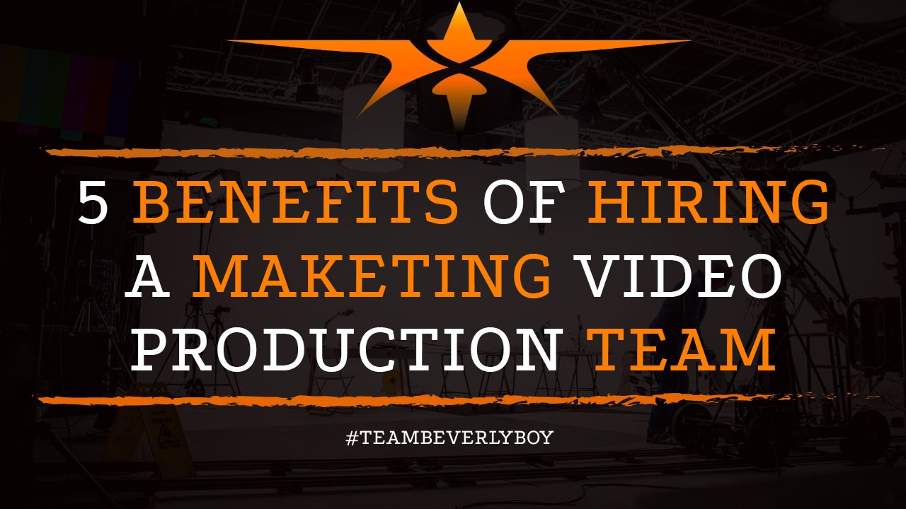 5 Benefits of Hiring a Marketing Video Production Team