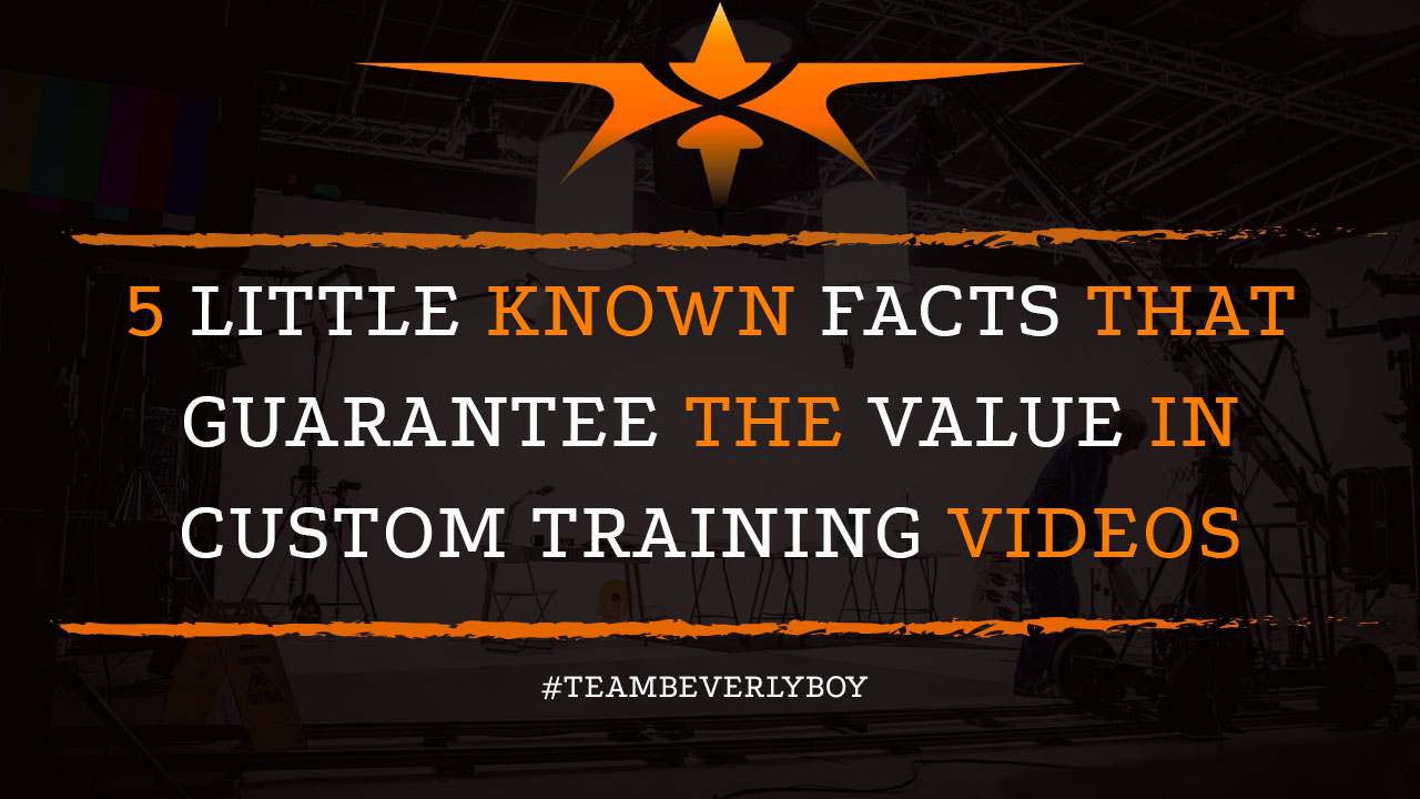 5 Little Known Facts that Guarantee The Value in Custom Training Videos
