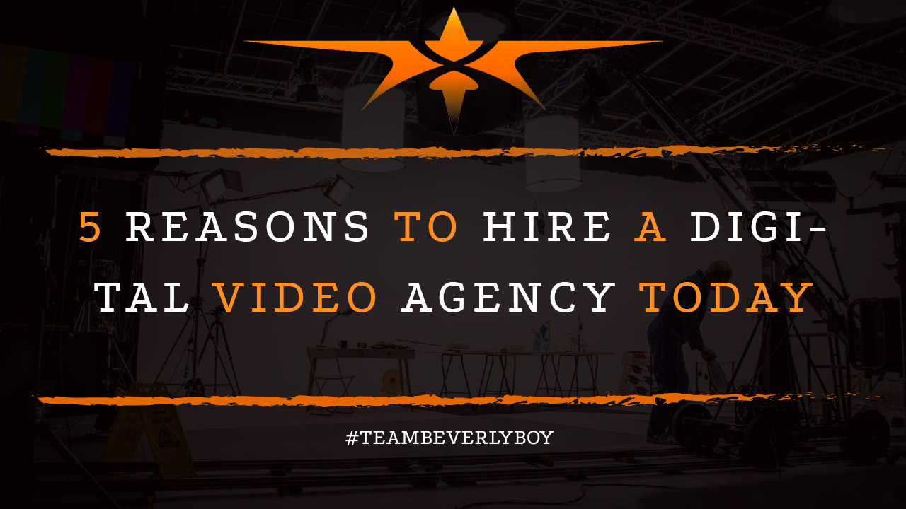 5 Reasons to Hire a Digital Video Agency Today