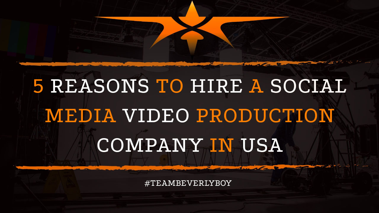 5 Reasons to Hire a Social Media Video Production Company in USA
