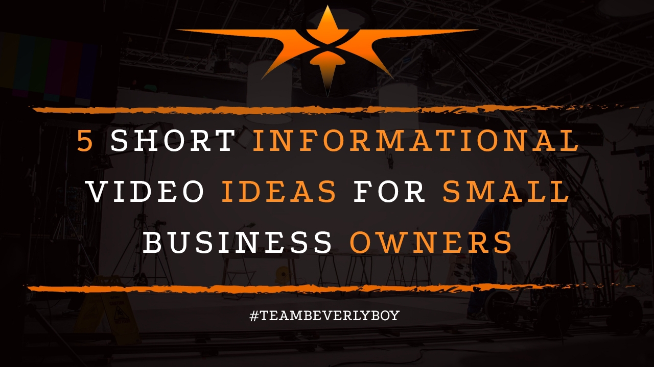 5 Short Informational Video Ideas for Small Business Owners