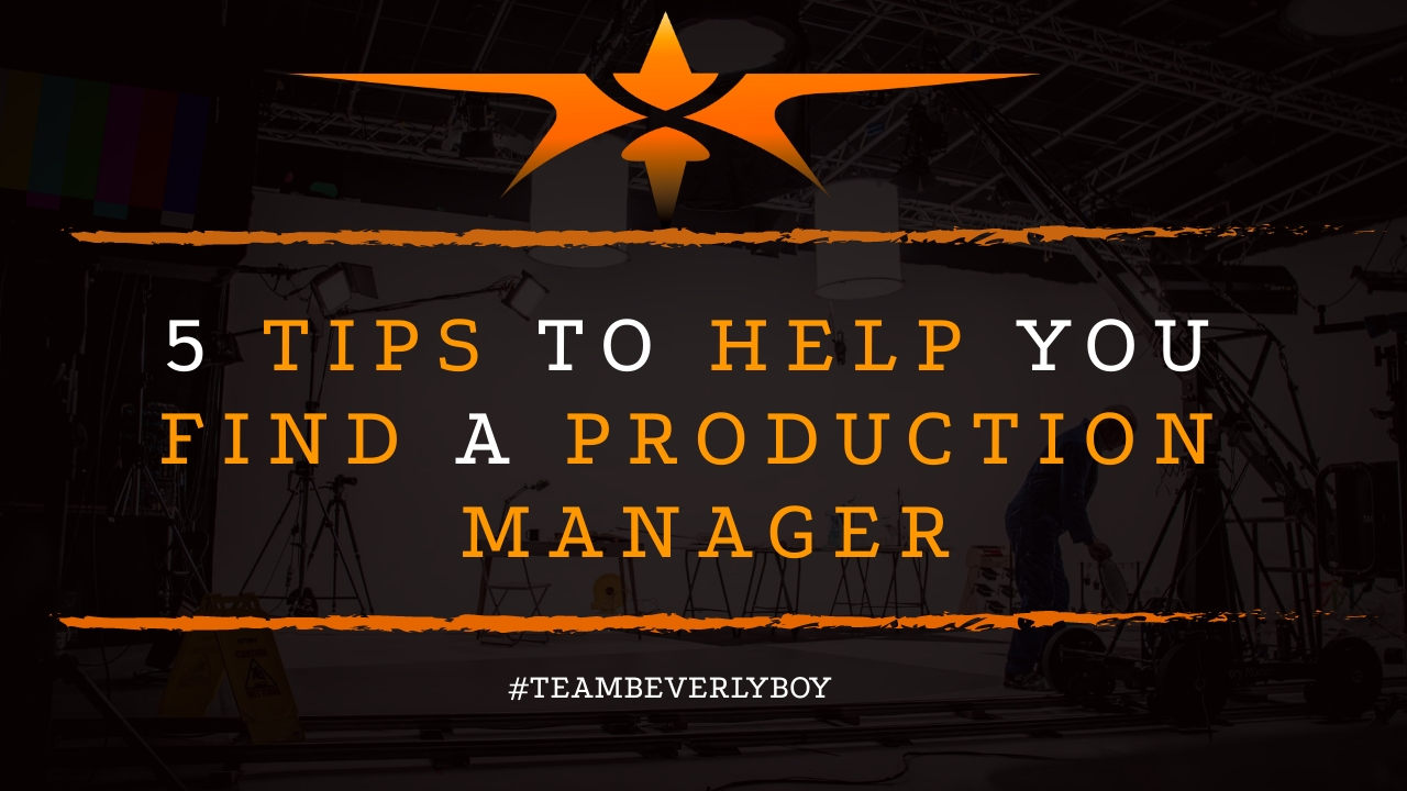 5 Tips to Help You Find a Production Manager