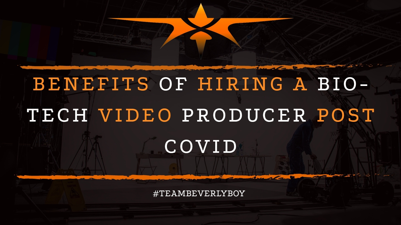 Benefits of hiring a BioTech Video Producer Post COVID