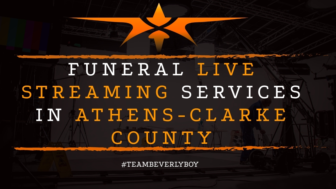 Funeral Live Streaming Services in Athens-Clarke County