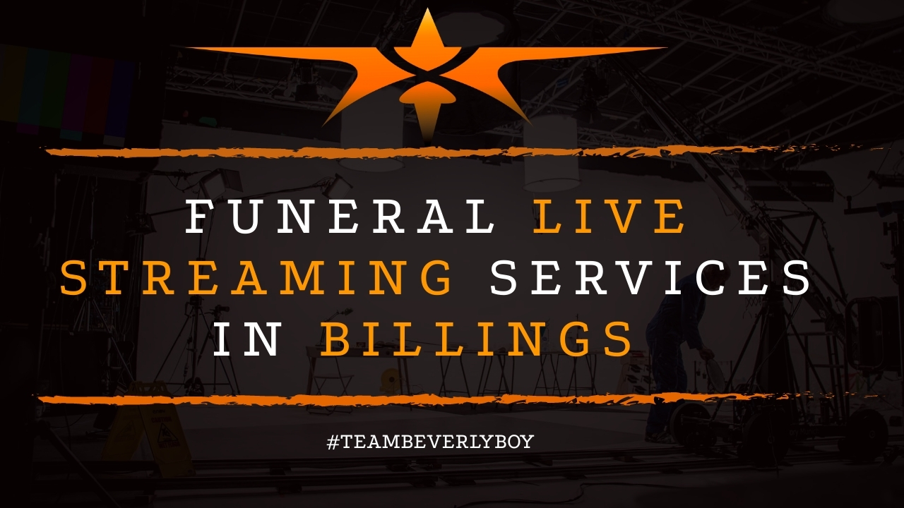 Funeral Live Streaming Services in Billings