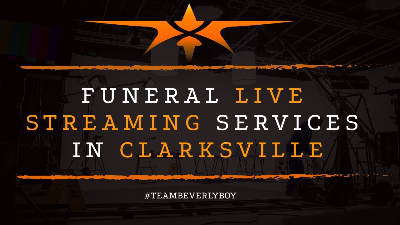 Funeral Live Streaming Services in Clarksville