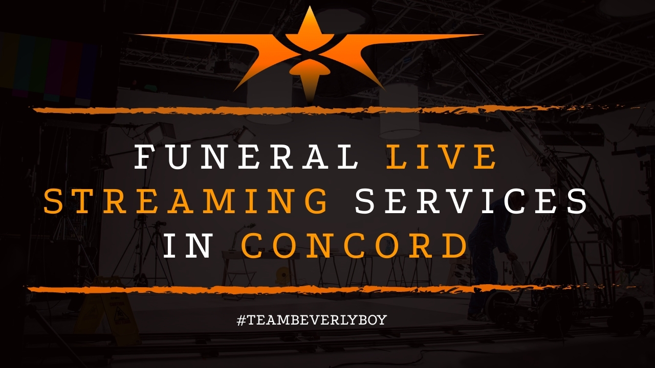 Funeral Live Streaming Services in Concord