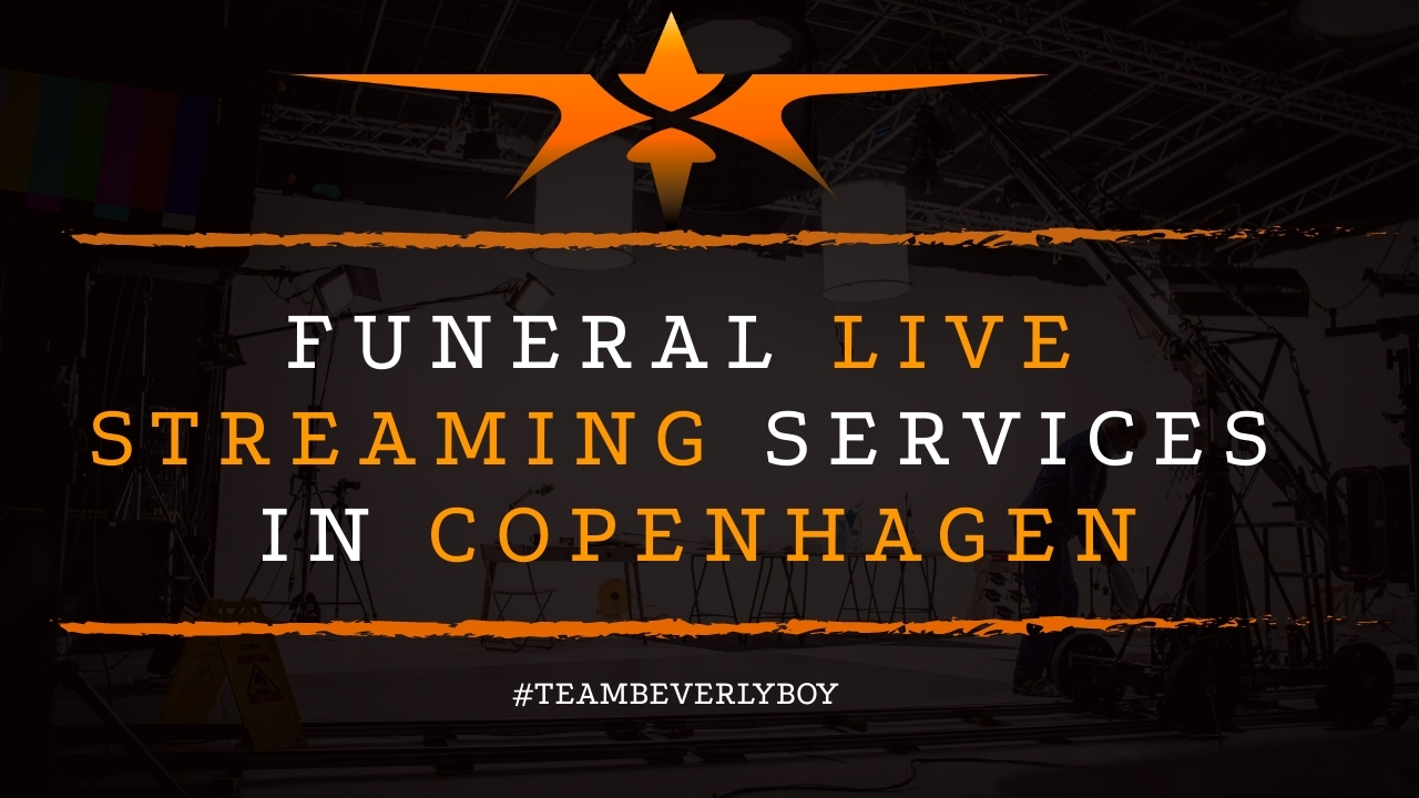 Funeral Live Streaming Services in Copenhagen