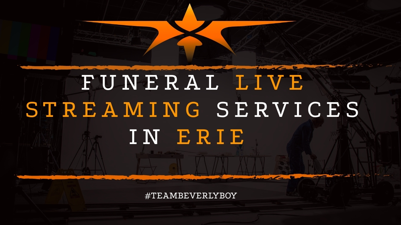 Funeral Live Streaming Services in Erie