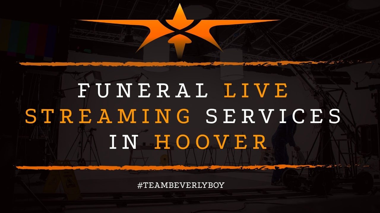 Funeral Live Streaming Services in Hoover