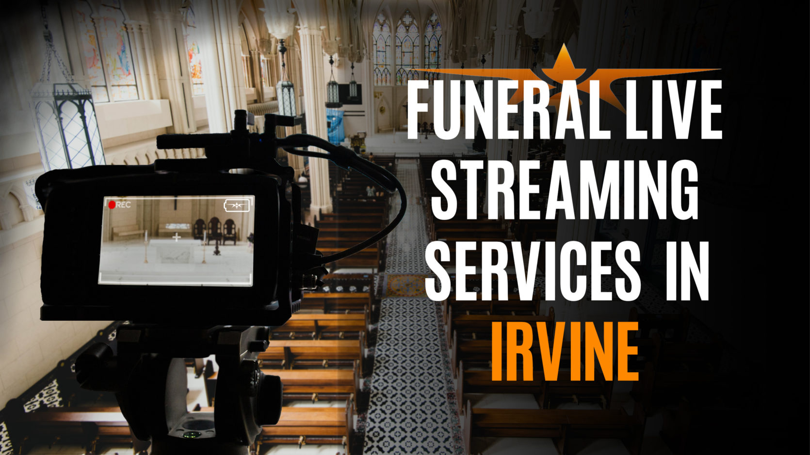 Funeral Live Streaming Services in Irvine
