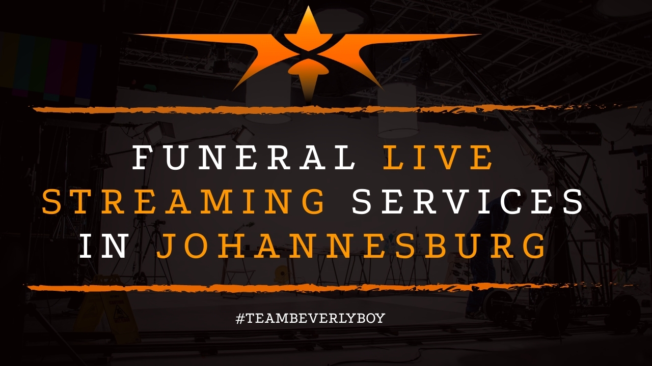 Funeral Live Streaming Services in Johannesburg
