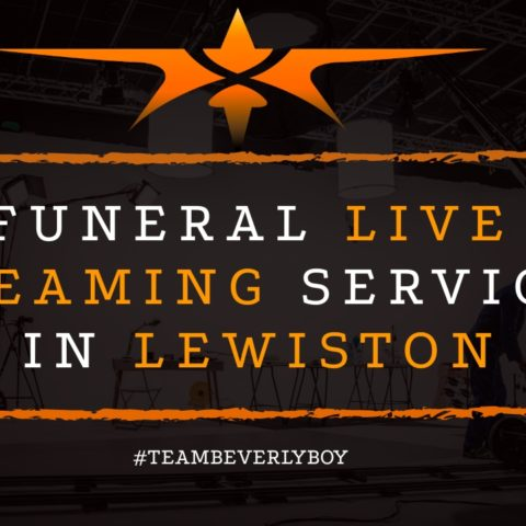 Funeral Live Streaming Services in Lewiston