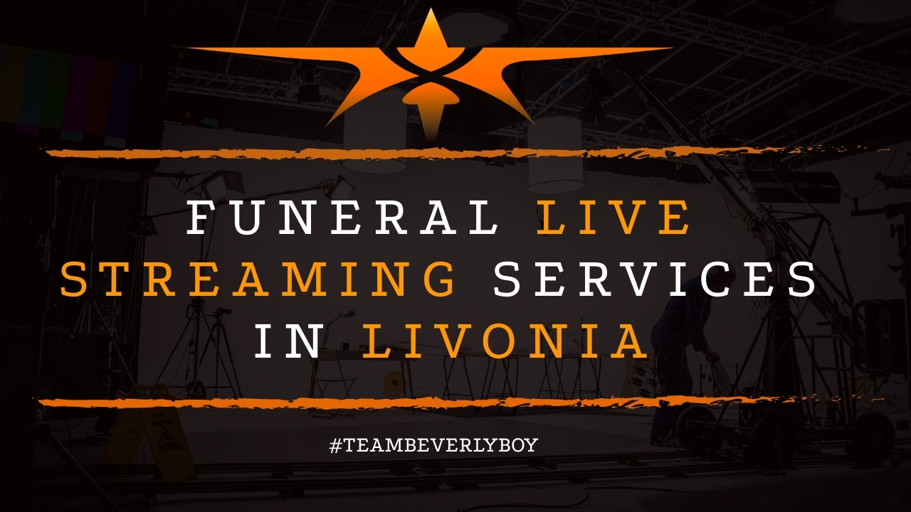 Funeral Live Streaming Services in Livonia