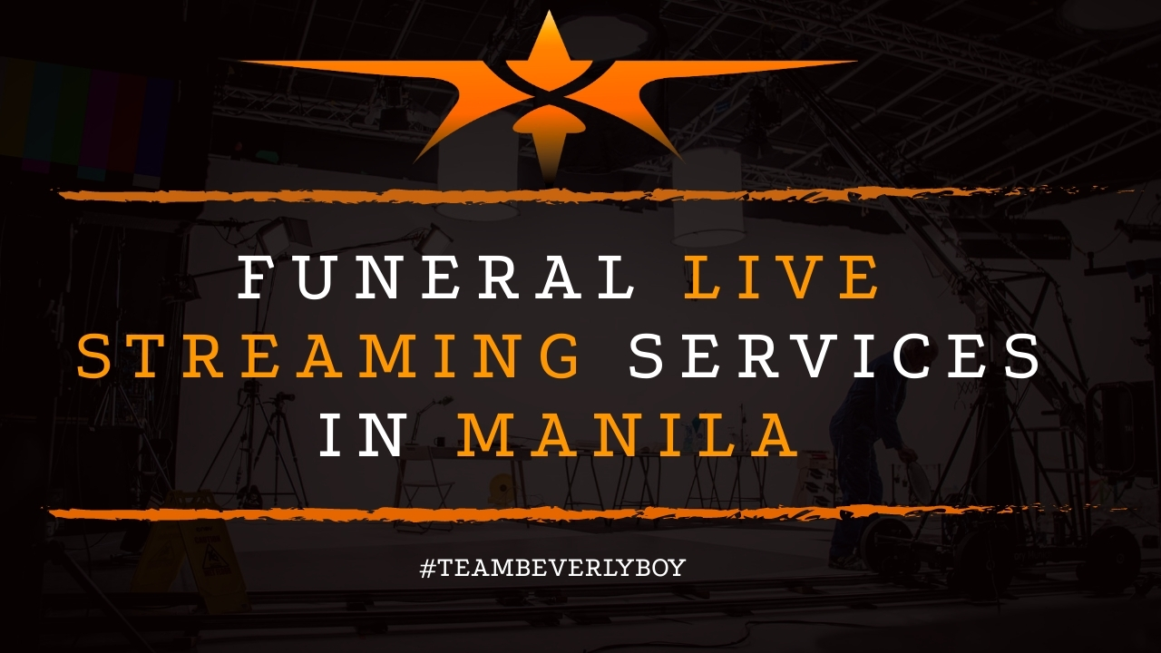Funeral Live Streaming Services in Manila