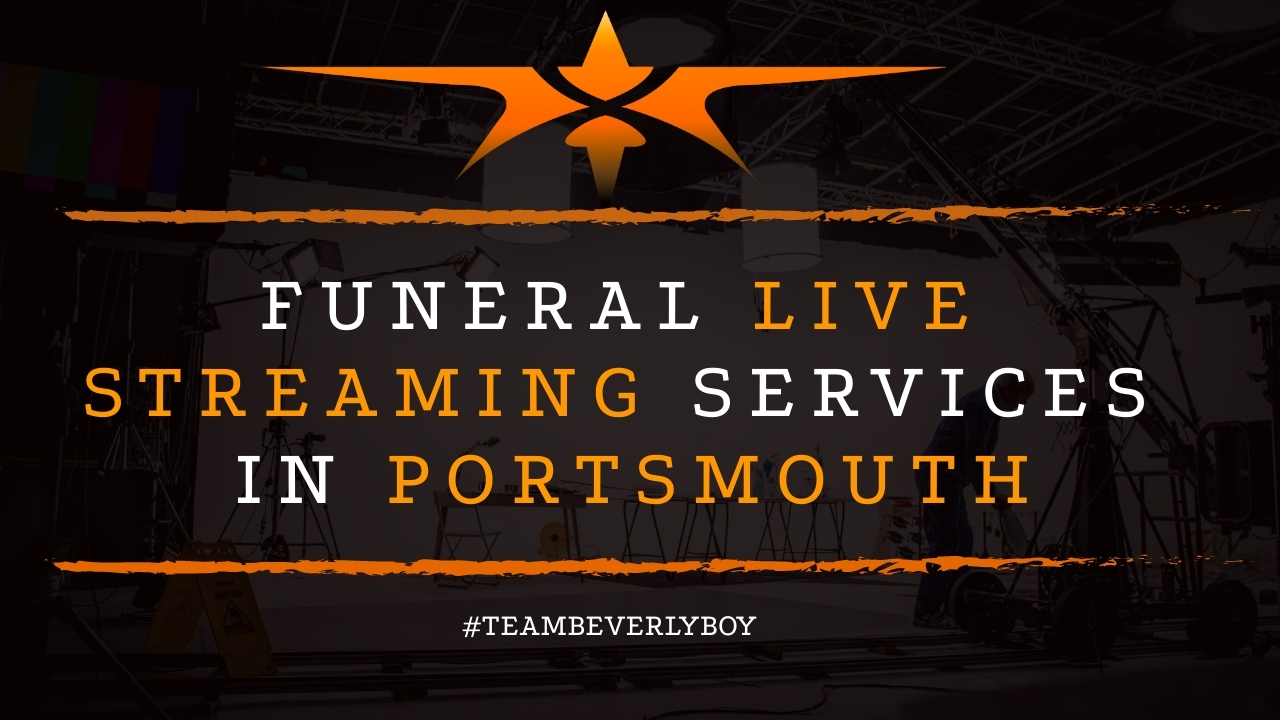 Funeral Live Streaming Services in Portsmouth