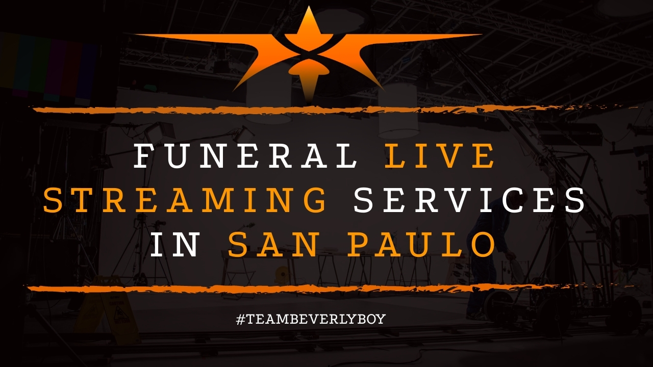 Funeral Live Streaming Services in San Paulo