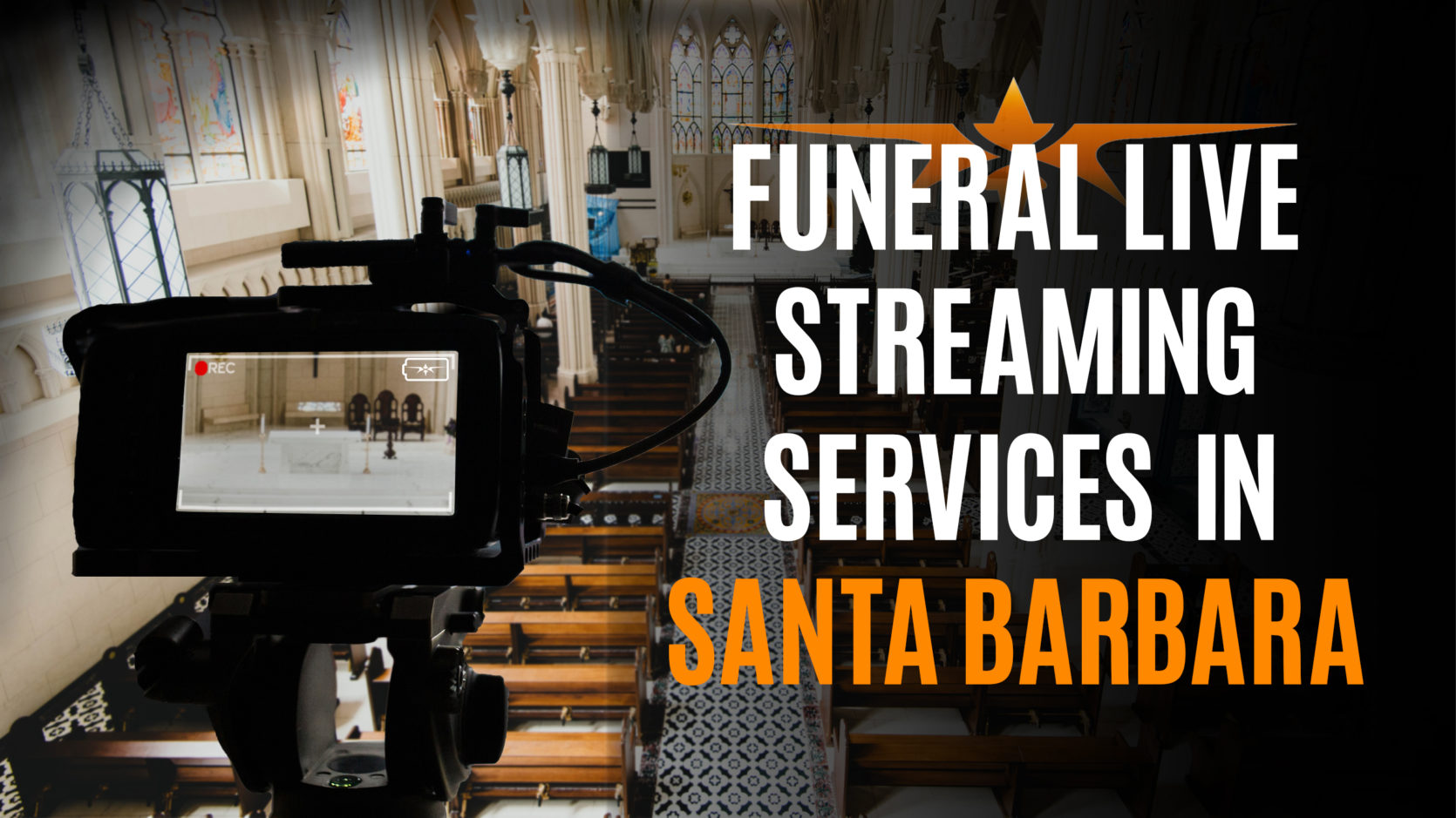 Funeral Live Streaming Services in Santa Barbara