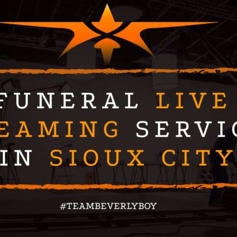 Funeral Live Streaming Services in Sioux City