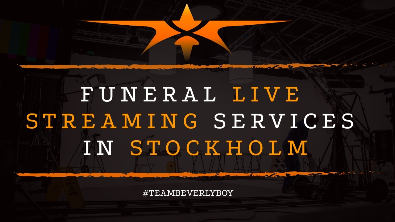 Funeral Live Streaming Services in Stockholm
