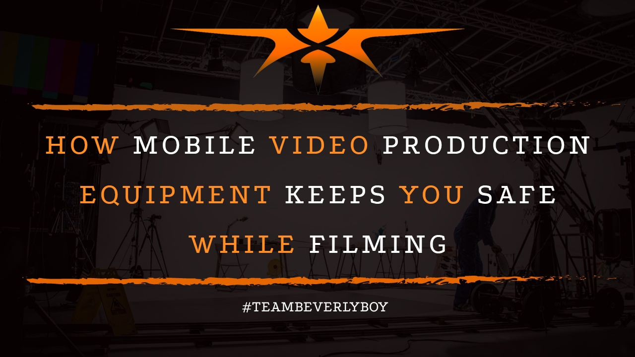 How Mobile Video Production Equipment Keeps You Safe While Filming