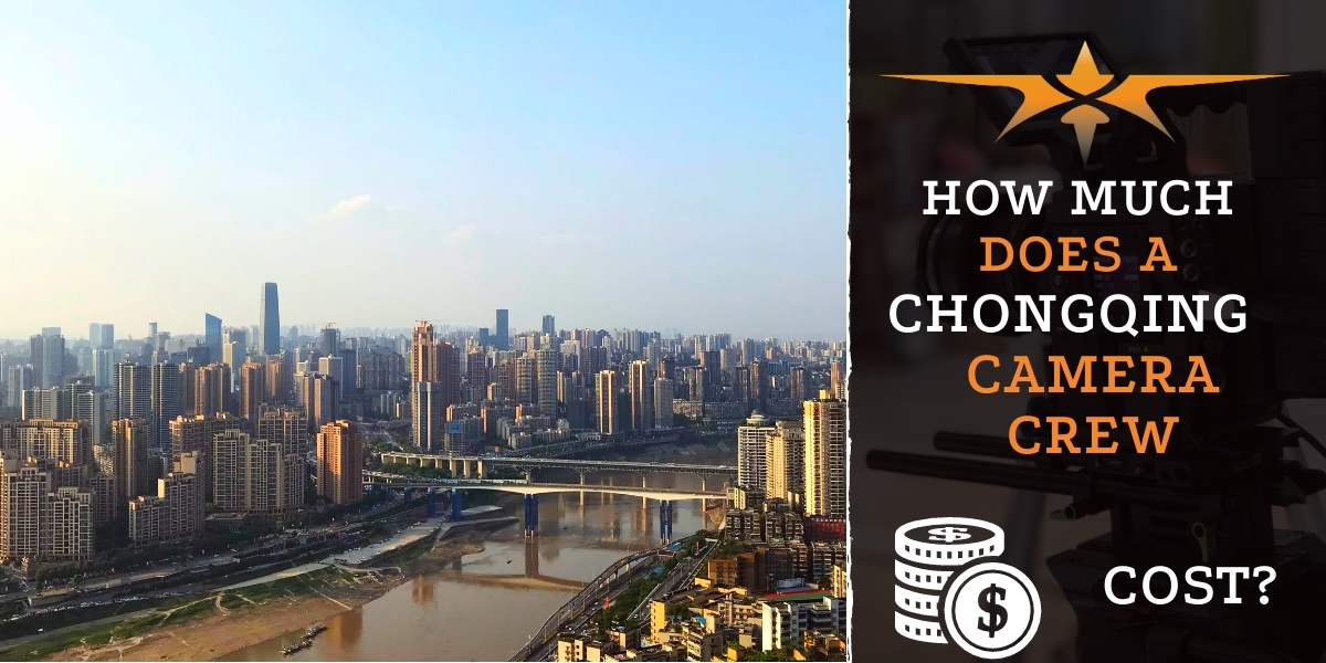 How Much Does a Chongqing Camera Crew Cost-