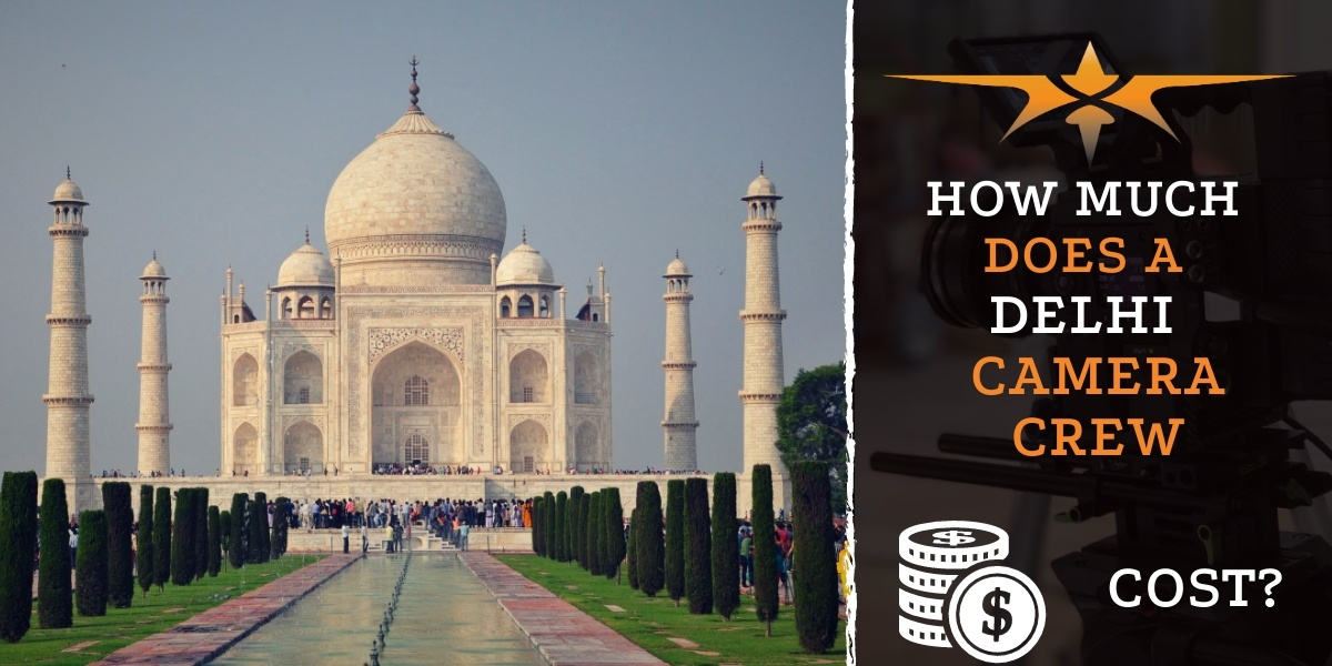 How much does a Delhi camera crew cost?